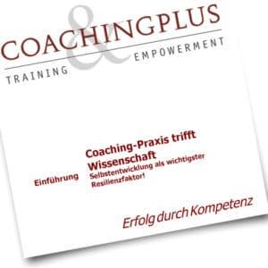 Coaching-Ratgeber: Coaching-Praxis trifft Wissenschaft, Selbstentwicklung als wichtiger Resillienzfaktor